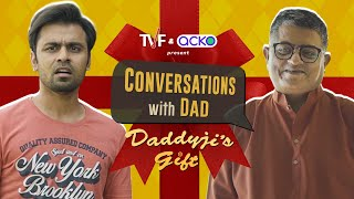 TVF's Conversations with Dad: Daddyji's Gift