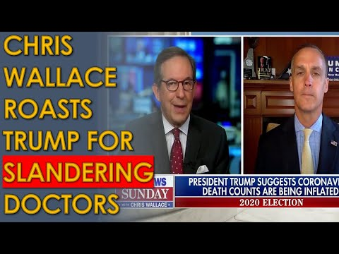 Chris Wallace HAMMERS Trump for saying Doctors are exaggerating COVID Deaths for Money