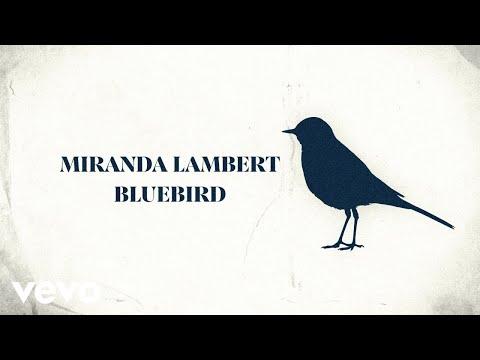 Miranda Lambert - Bluebird (Lyric Video)