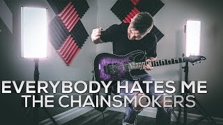 The Chainsmokers - Everybody Hates Me - Cole Rolland (Guitar Cover)