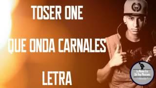 Que Onda Carnales - Toser One  | Letra + Link De Descarga