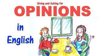 English Conversation Skills: How To Give And Ask For Opinions