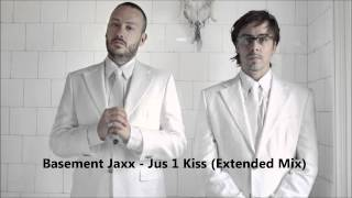 Basement Jaxx - Jus 1 Kiss (Extended Mix)
