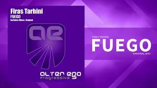 Firas Tarhini - Fuego [Trance / Progressive]