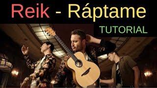 Reik   Ráptame ( Tutorial De Guitarra )