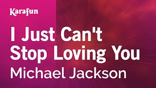 Karaoke I Just Can't Stop Loving You - Michael Jackson *