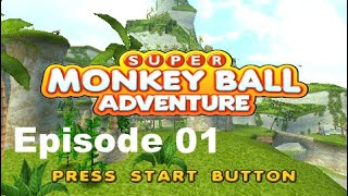 Super Monkey Ball Adventure [ Episode 1 ]