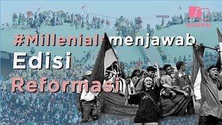Millennials Menjawab - Edisi Reformasi