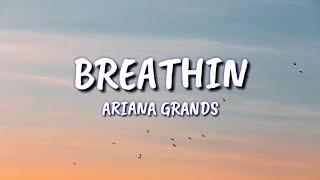 (BREATHIN) ARIANA GRANDS😍😍