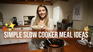 EASY & SIMPLE SLOW COOKER MEALS | FAMILY MEALS | AUTUMN MEAL IDEAS