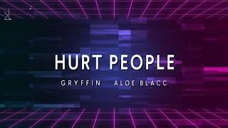 Gryffin, Aloe Blacc   Hurt People [ Lyric Video ]