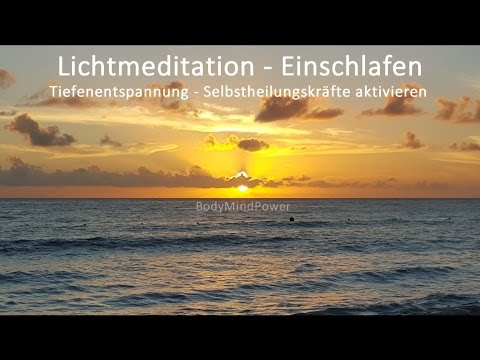 Lichtmeditation - Einschlafen - Tiefenentspannung - Selbstheilungskräfte aktivieren