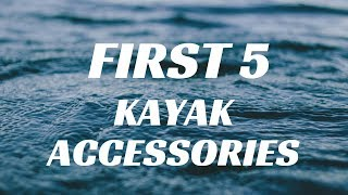 My First Five Kayak Accessories