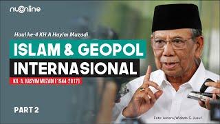 KH Hasyim Muzadi: Islam dan Geopolitik Internasional