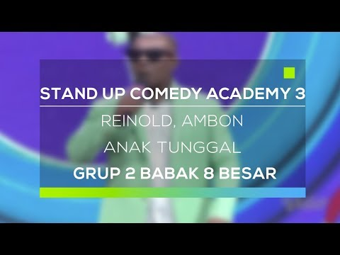 Stand Up Comedy Academy 3 : Reinold, Ambon - Anak Tunggal