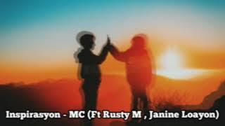 Inspirasyon - MC (Ft Rusty M , Janine Loayon)