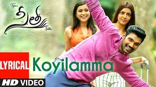 Koyilamma Lyrical Song | Sita Telugu Movie | Bellamkonda Sai,Kajal | Armaan Malik |Anup Rubens|Teja