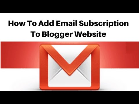 How To Add Email Subscription To Your Blogger Website