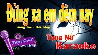 Đừng Xa Em Đêm Nay   Karaoke ( Beat Nữ ) Chuẩn