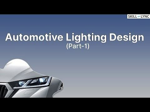 Introduction to Automotive Lighting Design (Part-1)   Skill-Lync ...