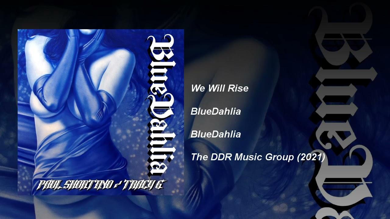 BlueDahlia Feat. Paul Shortino & Tracy G - We Will Rise