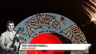 Charlie Feathers  - That Certain Female