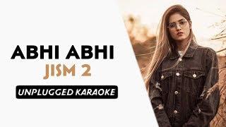 Abhi Abhi - Jism 2 (Piano Version) Free Unplugged Karaoke