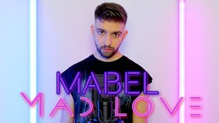 Mabel   Mad Love (Alex Heart Cover)