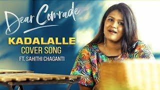 Dear Comrade Telugu | Kadalalle Cover Song | Sahithi Chaganti