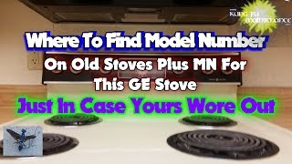 Where To Find Model Number On Old Stove Plus MN For This GE Range In Case Yours Wore Out