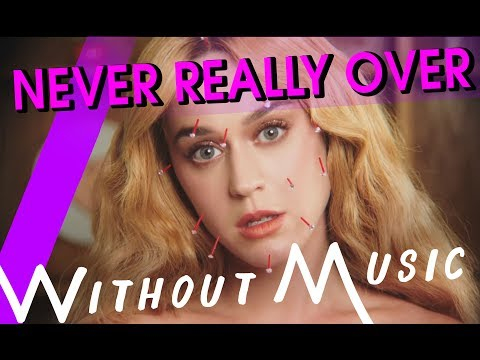 KATY PERRY - Never Really Over (#WITHOUTMUSIC Parody)