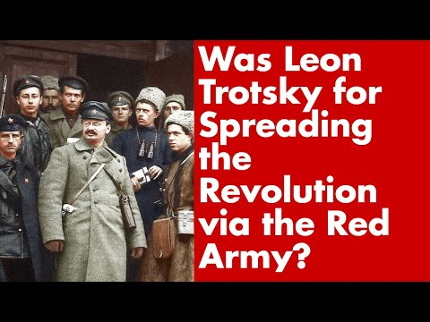 Was Leon Trotsky for Spreading the Revolution via the Red Army?