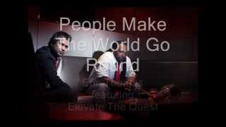 """Eric Thomas featuring Elevate The Quest """" People Make The World Go Round"""