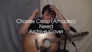 Charles Cisco (Amadiro) - Need (Archive Cover)