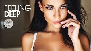 Feeling Deep (Best of Vocal Deep House Music | Chill Out Mix)