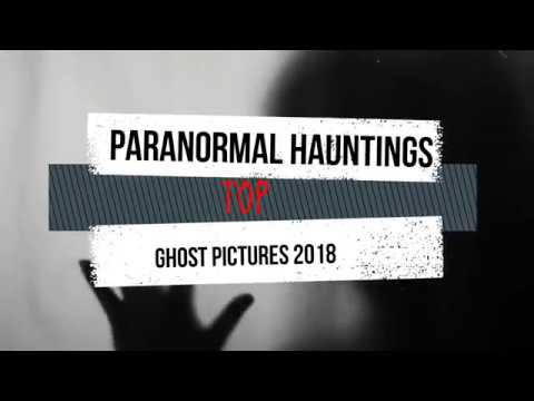Top Ghost Pictures Of 2018