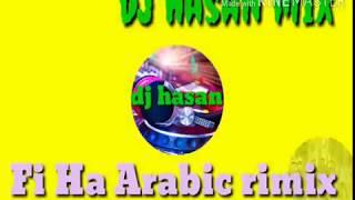 Fi Ha Arabic DJ Mix ( Original Sound) 2019