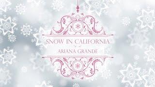 Ariana Grande - Snow In California [Lyrics]