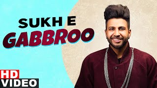 Gabbroo (Full Video) | Sukhe Muzical Doctorz  | Latest Punjabi Song 2020 | Speed Records