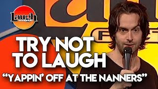 Try Not to Laugh | Yappin' off at the Nanners | Laugh Factory Stand Up Comedy