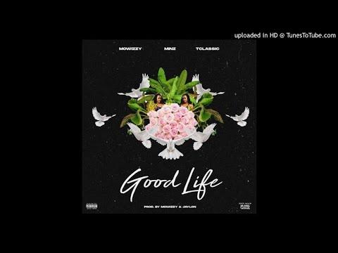 Mowizzy - Good Life ft Minz & Tclassic (prod by Mowizzy & Jaylon)