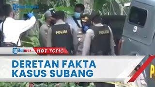Deretan Fakta Kasus Pembunuhan di Subang, Terungkap CCTV Rekam Wanita Misterius & Pengerucutan Saksi