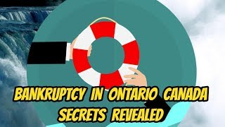 BANKRUPTCY IN ONTARIO CANADA SECRETS REVEALED