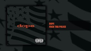 Dope - Fuck tha Police  - Felons and Revolutionaries (8/14) [HQ]