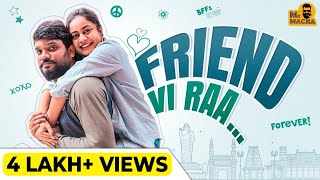 Friend Vi Raa | Best Friend Forever | Mr Macha | Jaanu Narayana | Ft. Ketugadu