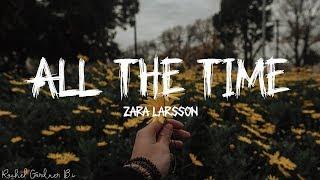 Zara Larsson   All The Time (Lyrics)