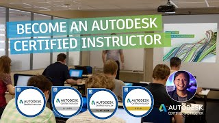 Become an Autodesk Certified Instructor!