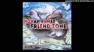 "Novah James ""Friend Zone"" Prod By. @SeanBentley617 Artwork:@RickyDain"