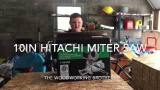 "The Hitachi 10"" Miter Saw"