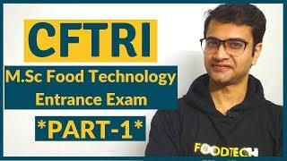 CFTRI M.Sc Entrance Exam 2019 | Food Technology | Part-1